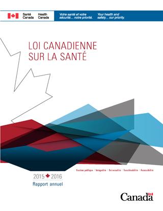 d3c8910b444638 Loi canadienne sur la santé   Rapport annuel 2015-2016 - Canada.ca