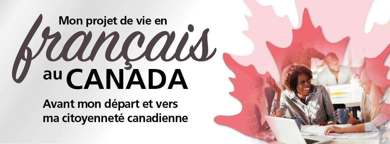 Mon projet de vie en français au Canada : Avant mon départ et vers ma citoyenneté canadienne