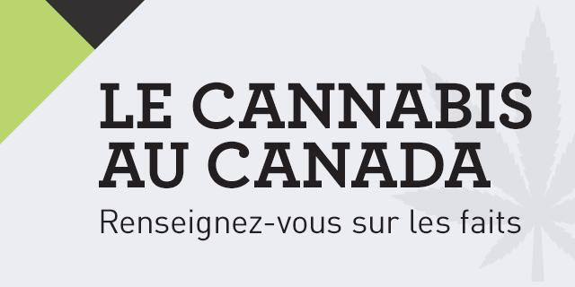 Le Cannabis Au Canada Renseignez Vous Sur Les Faits